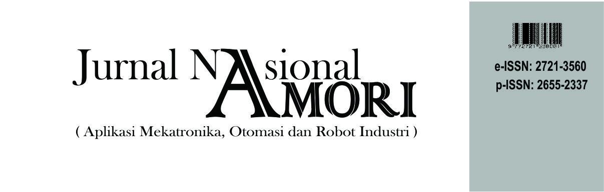 JURNAL NASIONAL AMORI (APLIKASI MEKATRONIKA, OTOMASI DAN ROBOT INDUSTRI)